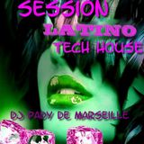 SESSION LATINO TECH HOUSE..DJ PADY DE MARSEILLE
