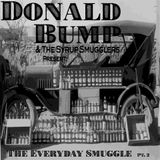 Donald Bump & The Syrup Smugglers Present: The Everyday Smuggle pt.2