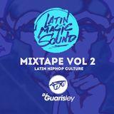 LatinMagicSound MixTape Vol 2 DjGuarisleY  LATIN HIPHOP