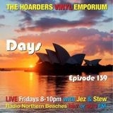 The Hoarders' Vinyl Emporium 139 - 'Days'