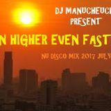 DJ MANUCHEUCHEU PRESENT EVEN HIGHER EVEN FASTER NU DISCO MIX 2017 JULY 30