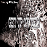 Tracklistings Mixtape #308 (2018.03.14) : Danny Electro - Get Up On This