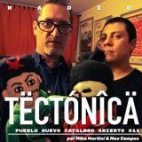 Tectónica Radio - Pueblo Nuevo Catálogo Abierto 012 por Mika Martini & Máximo Campos