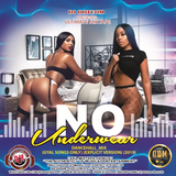 DJ DOTCOM_PRESENTS_NO UNDERWEAR_DANCEHALL_MIX (GYAL SONGS ONLY) (EXPLICIT VERSION - 2019)