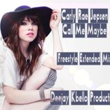 Carly Rae Jepsen - Call Me Maybe (Freestyle Extended Mix) Deejay Kbello Productions