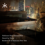 Hakkasan Deep Podcast #032