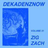 DEKADENZNOW VOLUME 31 by ZIG ZACH
