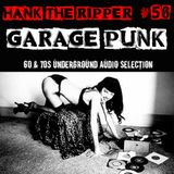 60 & 70s UNDERGROUND GARAGE PUNK AUDIO SELECTION by HANK THE RIPPER