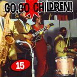 Go, Go Children Mix CD 15 - compiled by DJ Dean and John Stapleton, May 2013