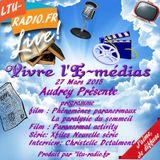 Vivre l'E-médias ( Audrey) Les infos de l'au-delà - invitée Christelle Detalmont - 27 mars 2015