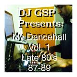 DJ GSP Presents: My Dancehall Vol 1 Late 80's (Disc 1)