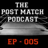 2015 06 07 - Post Match Podcast EP 005