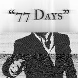 77 Days