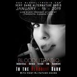 In The Bloodlit Dark! January-14-2019 (Industrial, Gothic, Darkwave, EBM, Dark Electro)