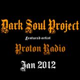 Dark Soul Project Featured Artist Proton Radio Jan 2012 Part 1