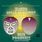 Macho - Spear of Destiny Promomix 2012