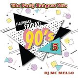 90's Flashback Friday's Vol 5 (The Party Bangers Mix)