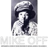 Mike Off - Instrumental Covers Of Songs Recorded By Michael Jackson & The Jackson 5