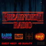 Break North Radio Episode 29 (Guest Host AB Quality) - Quality Sound Show #2 - October 28/2017