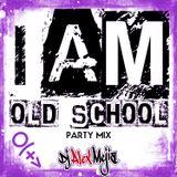 I am old School - Mejia Mix - May 2018