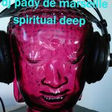 SPIRITUAL DEEP....DJ PADY DE MARSEILLE