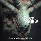HIDDEN REALMS (Dark Dubstep / Deep Bass MIX)