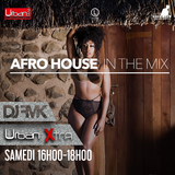 Urban Xtra Afro House - 18 mars 2017 partie 2