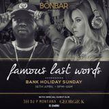 "@DJGEORGIEK  X DJ CUEBALL  X MICHAEL WALLS Present BONBAR BANK HOLIDAY SPECIAL ""FAMOUS LAST WORDS"""