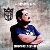 Dj illmatic Mike Oldschool Session