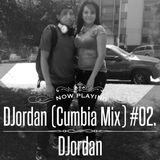 DJordan (Cumbia Mix) #02