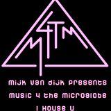 Mijk van Dijk presents M4TM - July 2013 - Part 1: I House U (just the music)