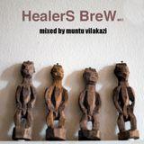 Healers BreW -vol:1 mixed by muntu vilakazi