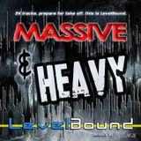 Massive & Heavy (Compiled and Mixed by LevelBound)