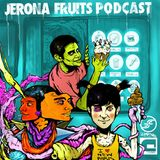 Jerona Fruits Podcast Vol 18 - Plaster Cast
