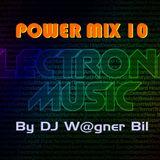 Eletrônico Power Mix 10 - By DJ W@gner Bil