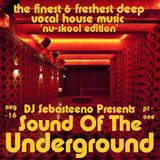 Sound Of The Underground - August 2016 - Part ONE - 'Nu-Skool Edition'