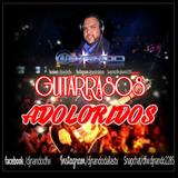 GUITARRASOS ADOLORIDOS DJ NANDO