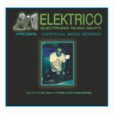 Elektrico Music Vol 9 - Exclusive Setmix by DJ Jef Ciarvi - Techno & Tech-House Grooves