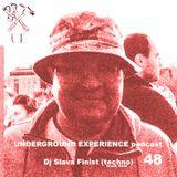 UNDERGROUND EXPERIENCE podcast – Dj Slava Finist (techno) 048