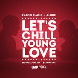 Flaco.Flash.Alure - Lets.Chill.Young.Love