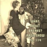 WhatAboutBreaks? No. 114