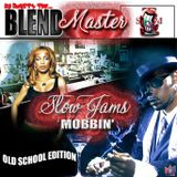 Slowjamz Mobbin Oldschool Edition 1