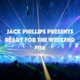 Jack Phillips Presents Ready for the Weekend #116