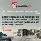 Psicodelia.org entrevista Jeje, idealizador da Tribaltech