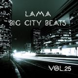 Lama - Big City Beats Vol.25