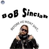 Bob Sinclar... before he went shit