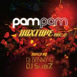 Pam Pam Promo Mix Vol .2 (Ft DJ Benny G & DJ Subz)