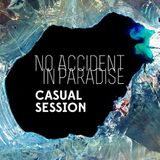 NO ACCIDENT IN PARADISE - Casual Session