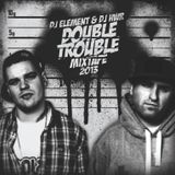 DJ ELEMENT & DJ HWR - DOUBLE TROUBLE MIXTAPE 2013
