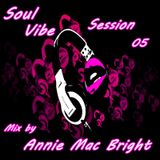 Soul Vibe Session 05 Mix by Annie Mac Bright